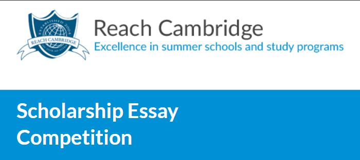 Reach Cambridge Summer Scholarship Essay Competition, 2019