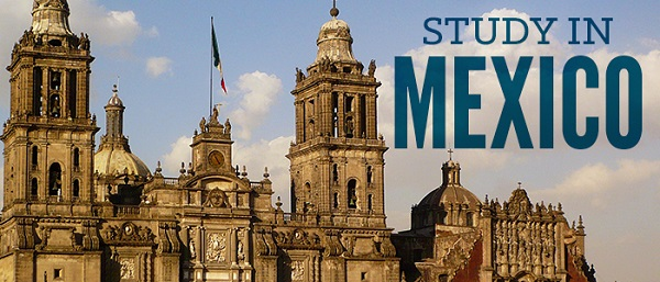 Study in Mexico: 2018 Government of Mexico International Scholarships