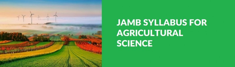 JAMB Syllabus for Agricultural Science