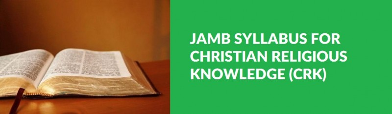 JAMB Syllabus for Christian Religious Knowledge (CRK)