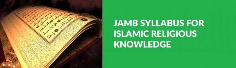 JAMB Syllabus for Islamic Religious Knowledge (IRK)