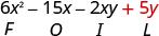 6 x squared minus 15 x minus 2 x y plus 5 y. Beneath 5 y is the letter L.