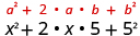 x squared plus 2 times x times 5 plus 5 squared. Above this expression is the general formula a squared plus 2 times a times b plus b squared.