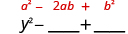 y squared minus blank plus blank. Above the expression is the general form a squared plus 2 a b plus b squared.