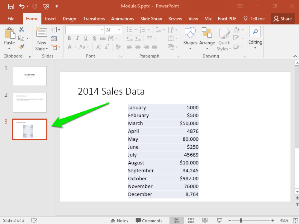 A Microsoft Powerpoint deck is open with 3 slides created. It is on the third slide where there is a data table open. There is a green arrow pointing to the third slide indicating that it has been selected.
